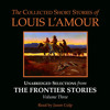 The Collected Short Stories of Louis L'Amour: Unabridged Selections from The Frontier Stories: Volume 3 by Louis L'Amour, read by Jason Culp