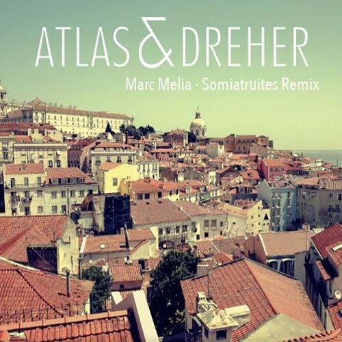 Marc Melià - Somiatruites (Atlas & Dreher Remix) FREE DOWNLOAD