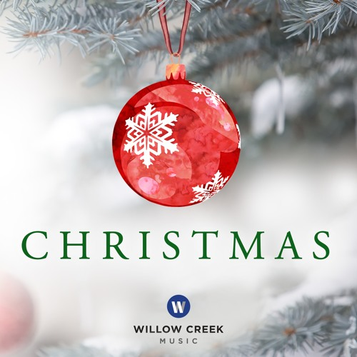 christmas by willow creek music free listening on soundcloud - Christmas At Willow Creek