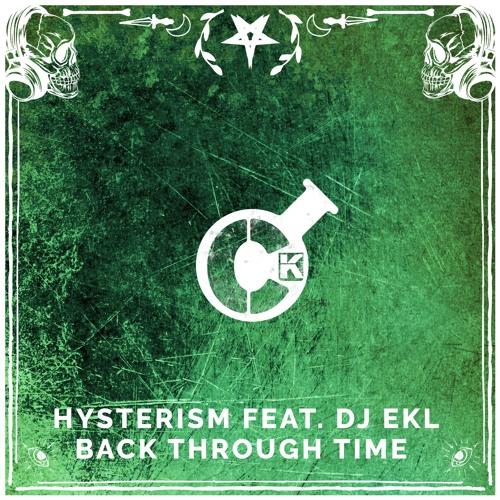 Hysterism - Back Through Time Feat. Dj Ekl