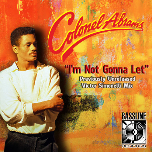 Colonel Abrams - I'm Not Gonna Let (Victor Simonelli Previously Unreleased Mix)