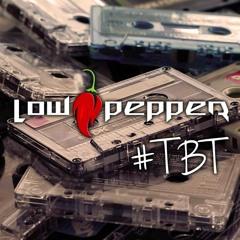LOW Pepper #TBT