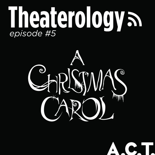 Hearts Cracked Open: Behind the Scenes of A Christmas Carol at A.C.T.