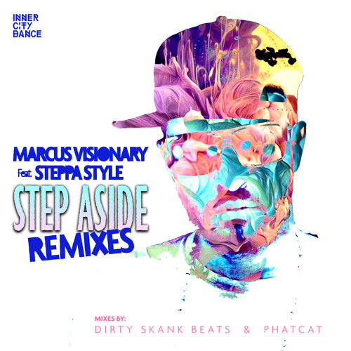 Step Aside Remixes - Marcus Visionary feat Steppa Style