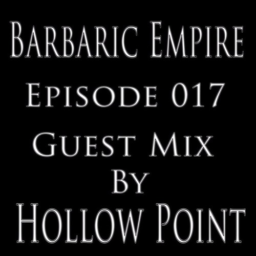 Barbaric Empire 017 (Guest Mix By Hollow Point)