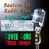 Baatein Ye Kabhi Na |Cover Song | Arijit Singh| Khamoshiyan |Ali Fazal | Sapna Pabbi