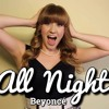 All Night - Beyonce (Cover by Cassidy-Rae