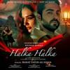 Halka Halka - Rahat Fateh Ali Khan Ft. Ayushmann n Amy Jackson (HDLoft.Com)