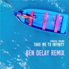 Consoul Trainin - Take Me to Infinity (Ben Delay Extended Remix)