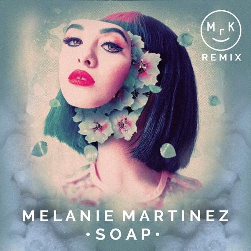 Melanie Martinez - Soap (Mr.K! Remix)