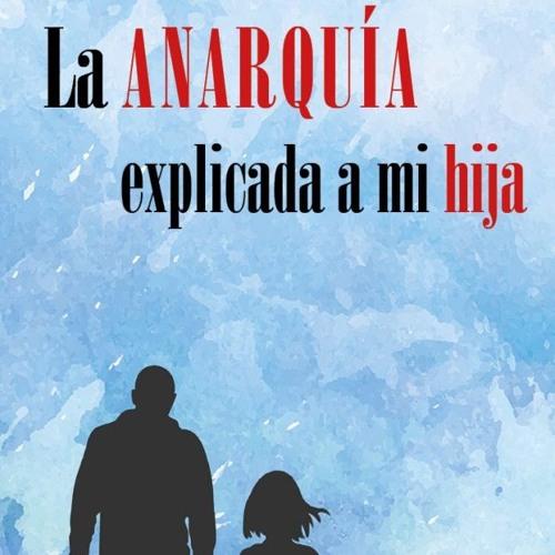 «La Anarquía explicada a mi hija» de Pippo Gurrieri