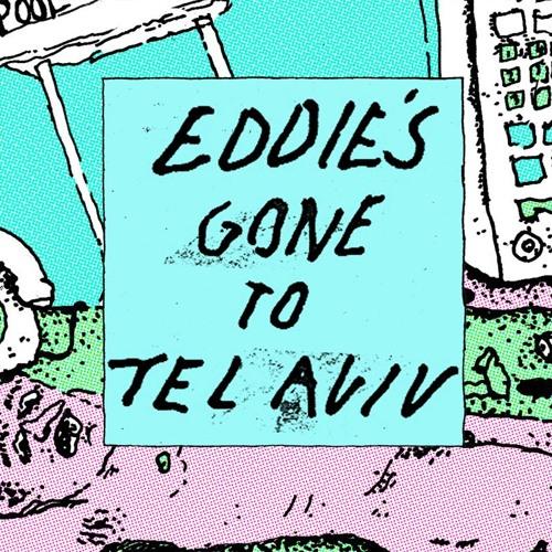 Eddie's Gone To Tel Aviv
