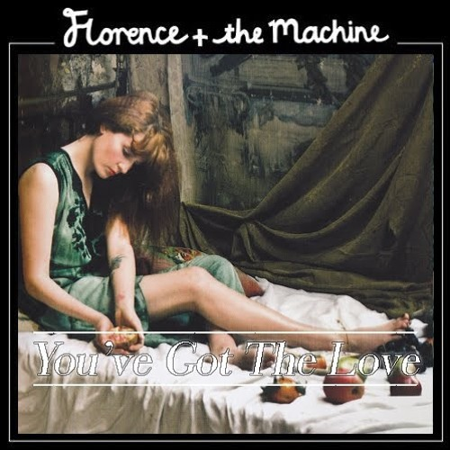 florence and the machine you ve got the lyrics