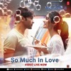 So Much in Love Himesh Reshammiya AAP SE MAUSIIQUII