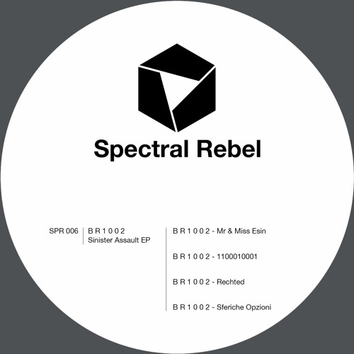 Spectral Rebel 006: B R 1 0 0 2 - Sinister Assault EP