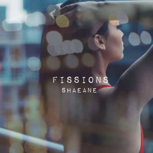 Fissions - Shaeane