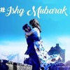 Ishq Mubark Tum Bin 2 By Lyrics Song World