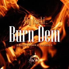 Vlg Rocki - Burn Dem | Balistic Riddim By Dj Dionyx