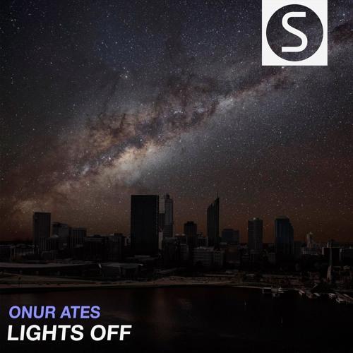 Onur Ates - Lights Off (Original Mix)