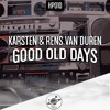 KARSTEN & Rens van Duren - Good Old Days [Heldeep Radio #138]