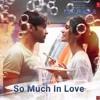 So Much In Love (Aap Se Mausiiquii)