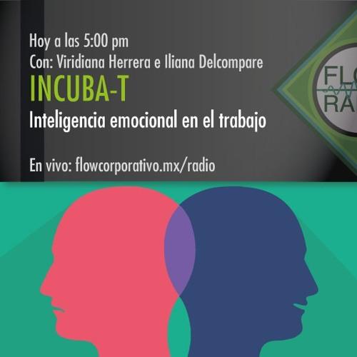IncubaT 048 - Inteligencia emocional en el trabajo
