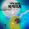 No Prexxure (feat. Jay2)Prod. by Marquee