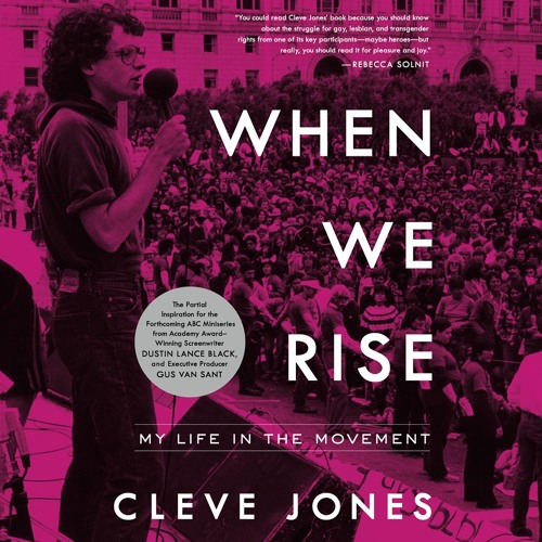 WHEN WE RISE Written and Read by Cleve Jones- Audiobook Excerpt