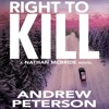 Right To Kill by Andrew Peterson, Narrated by Dick Hill