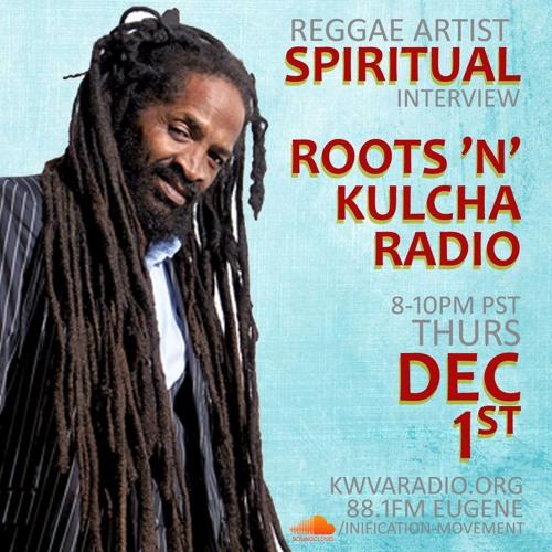 Spiritual Interview (Jamaican roots reggae artist) :: RootsnKulcha Radio :: December 1st, 2016