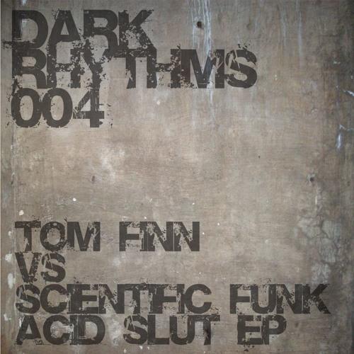 Tom Finn & Scientific Funk - Work For Me - (Dark Rhythms)