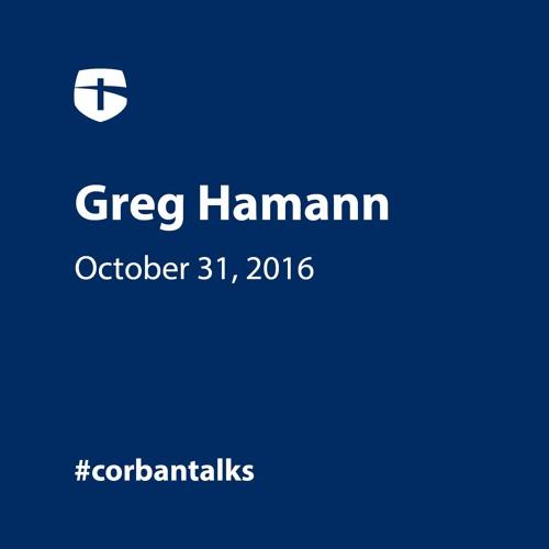 Dr. Greg Hamann - Living Your Faith in a Secular World