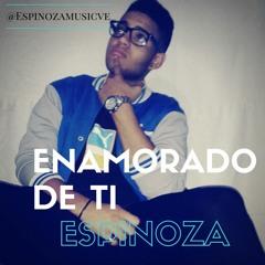 Enamorado De Ti - Espinoza