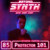 Beyond Synth - 85 - Protector101