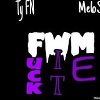Melo x Ty FN - Fuck Wit Me (FWM)