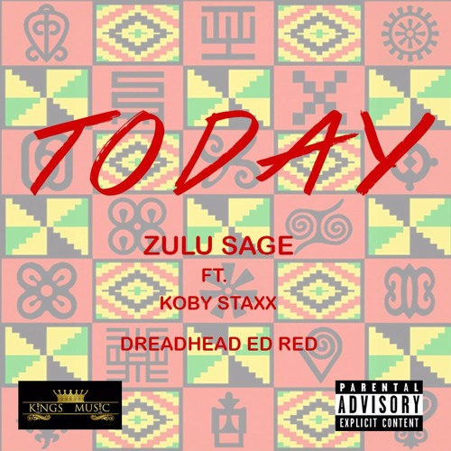 Zulu Sage - TODAY ft Koby Staxx & Dreadhead EdRead