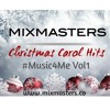 #Music4Me Vol1 Christmas Carol Hits By MIXMASTERS