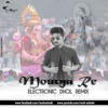 Mourya Re (Electronic Dhol Mix) - DJ Nesh