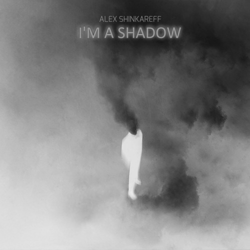 Alex Shinkareff - Dispersion of Shadow [Original Mix]