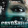 Cryoshell - Creeping In My Soul (S3D1K4 Remix)