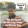The Brian Lagrange Birthday Rap feat. Jessica Elizondo (prod. The Legion)