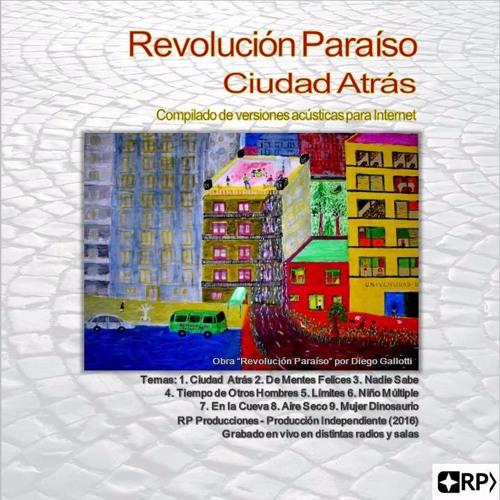 Revolución Paraiso -Ciudad Atrás - Compilado de versiones acústicas