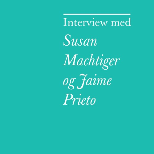 Interview med Susan Machtiger og Jaime Prieto