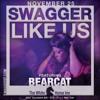 BEARCAT // SWAGGER LIKE US // 11.25.16