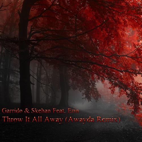 Garrido & Skehan feat. Erin  - Throw It All Away (Awayda Remix)