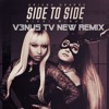Ariana Grande - Side To Side (feat. Nicki Minaj) - V3NUS TV NEW REMIX - AUDIO