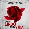 Lo Mas Lindo En La Vida - Darkiel ft Tony Dize