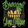 yung villigan broccoli big baby d r a m ft lil yachty broccoli freestyle
