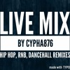 HIP HOP/RNB MIX FEATURING CASHFLOWRINSE & LINCOLN 3 DOT MIXED BY CYPHA876