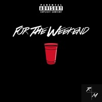 For The Weekend (Prod. Two Fifths)
